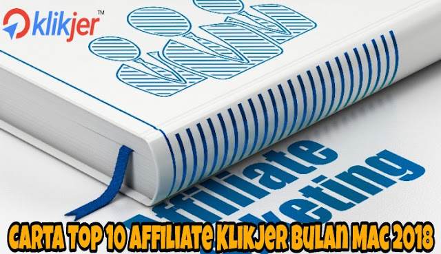 Carta Top 10 Affiliate Klikjer Bulan Mac 2018