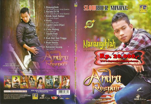 Andra Respati - Manangihlah (Album Slowrock Minang)