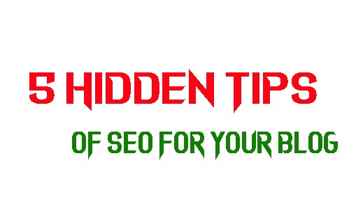 5 Hidden Tips of SEO For Your Blog