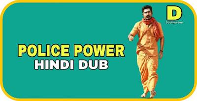 Police Power Hindi Dubbed Movie