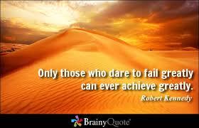 Hanya mereka yang berani gagal yang meraih kesuksesan
