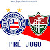 Pré-jogo | Bahia x Fluminense - Campeonato Baiano 2017
