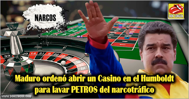 Maduro ordenó abrir un Casino en el Humboldt para lavar dólares del narcotráfico