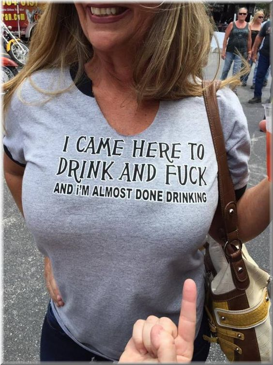 I CAME HERE TO DRINK AND FUCK (And I'm Almost Done Drinking) t-shirt. PYGear.com
