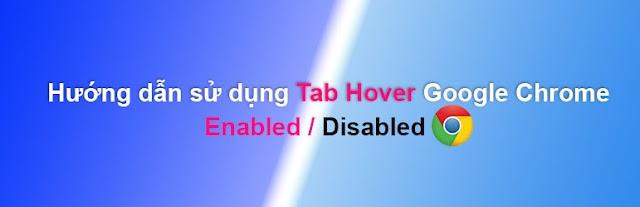 Hướng dẫn sử dụng Tab Hover Google Chrome