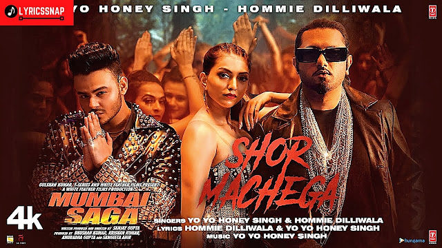 Shor Machega Lyrics- Yo Yo Honey Singh