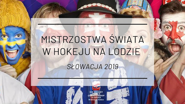 Mistrzostwa Świata w Hokeju na Lodzie Elity - Słowacja 2019