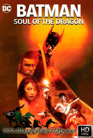 Batman: Soul Of The Dragon [1080p] [Latino-Ingles] [MEGA]