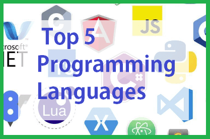 5 Top Programming Languages For The Year 2021