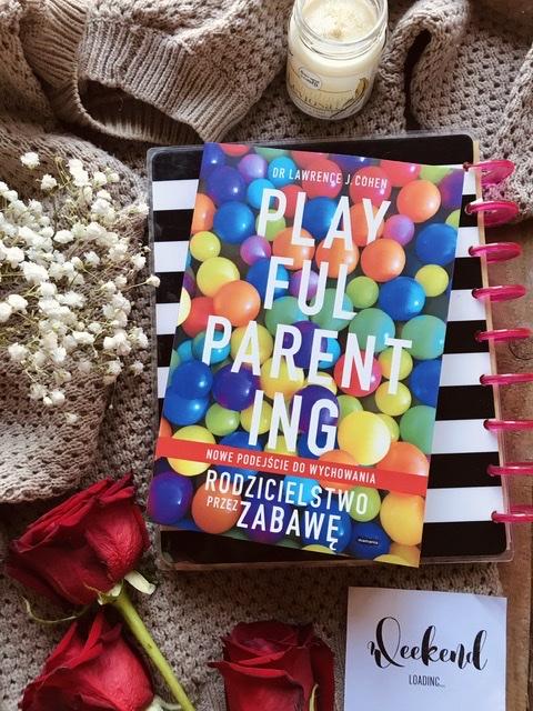 Lawrence J. Cohen, Playful parenting. Nowe podejście do wychowania. Rodzicielstwo przez zabawę