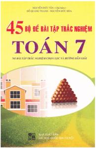 45 Bộ Đề Bài Tập Trắc Nghiệm Toán 7