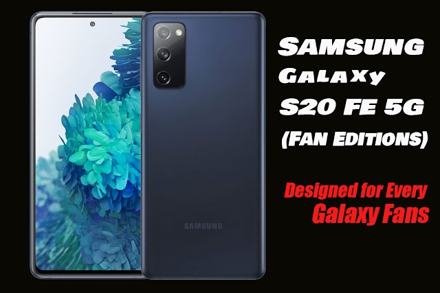 Samsung Galaxy S20 FE 5G Price & Full Phone Specifications - S20 Fans Editions Leaks News