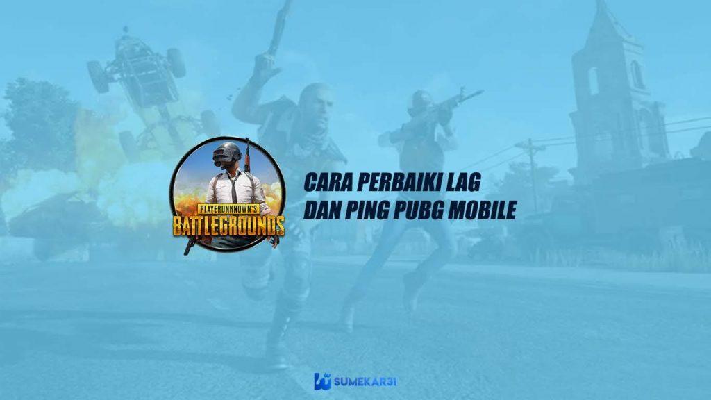Cara Perbaiki Masalah Lag & PING di Game PUBG Mobile