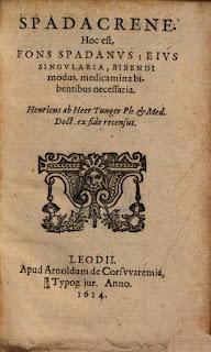 Spadacrene: hoc est, fons Spadanus; ejus singularia, bibendi modus, medicamina bibentibus necessaria» (Henri de Heers) 1614