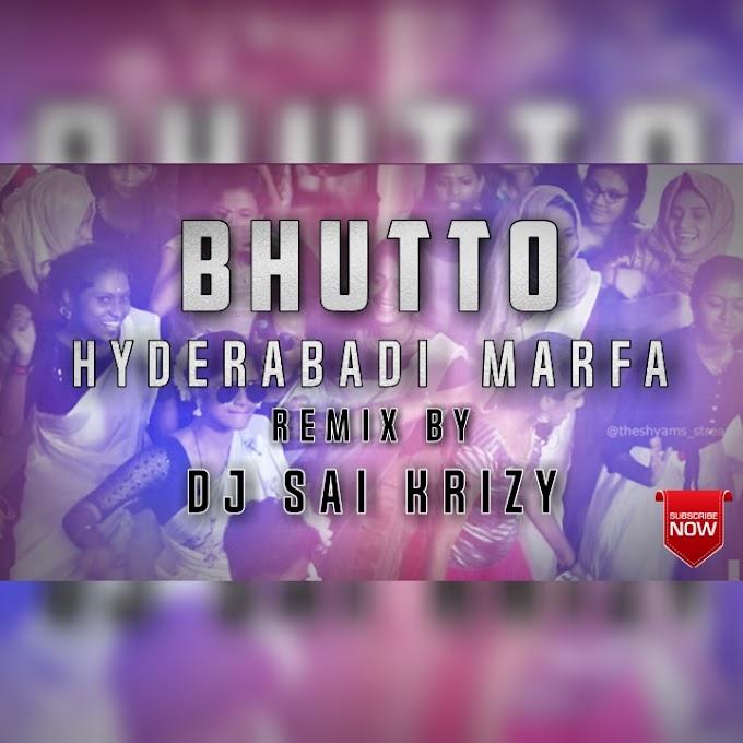 Bhutto Hyderabadi Marfa Remix By Dj Sai KrizY-[NEWDJSWORLD.IN]