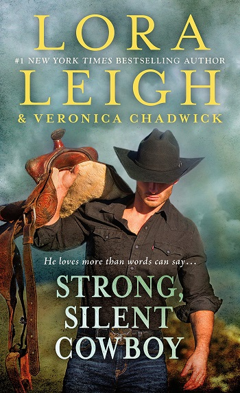 Strong, Silent Cowboy by Lora Leigh & Veronica Chadwick