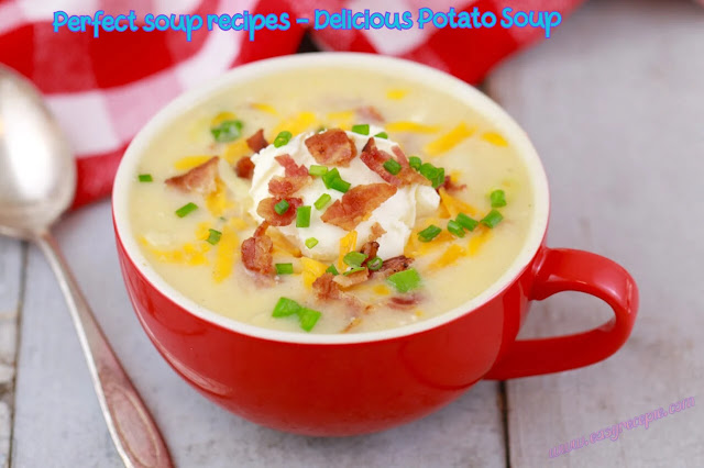 Perfect soup recipes - Delicious Potato Soup