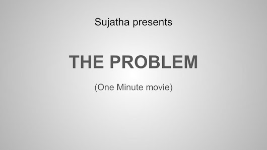 The Problem (Minute Movie)