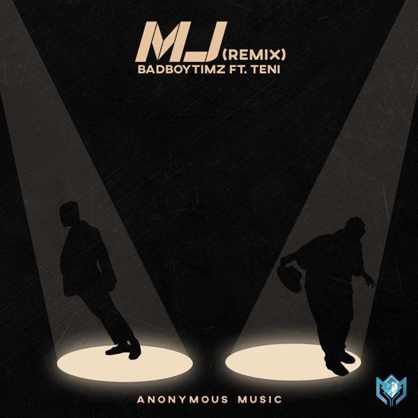 "Bad Boy Timz – ""MJ (Remix)"" ft. Teni #Arewapublisize"