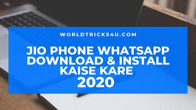 Jio Phone Whatsapp Download Link, Jio Phone me Whatsapp Kiaise Install Kare