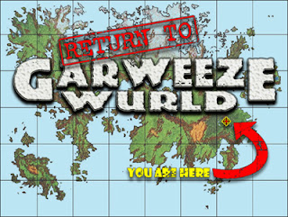 My too-short-lived Return to Garweeze Wurld Campaign