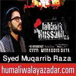 http://www.humaliwalayazadar.com/2017/09/syed-muqarrib-raza-nohay-2018.html