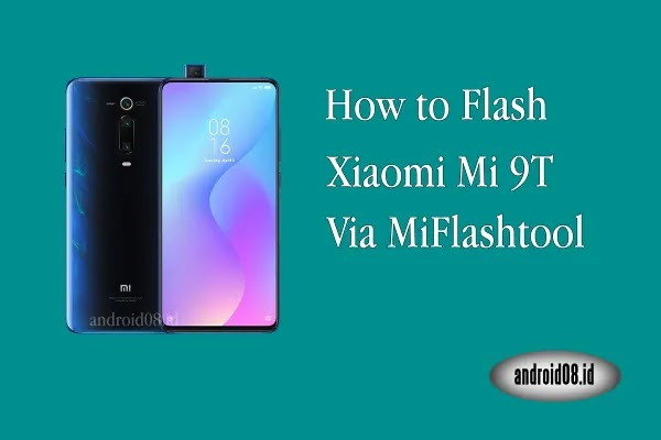 Flashing Xiaomi Mi 9T Via MiFlashtool