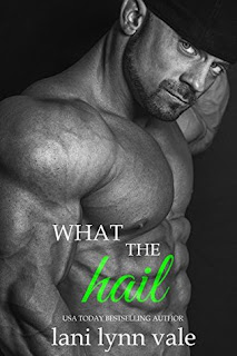 What the Hail by Lani Lynn Vale