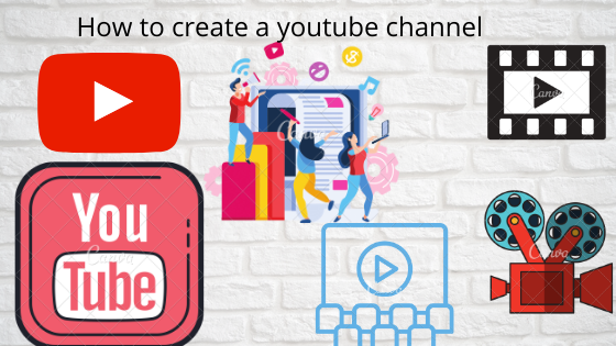 How to create a youtube channel.