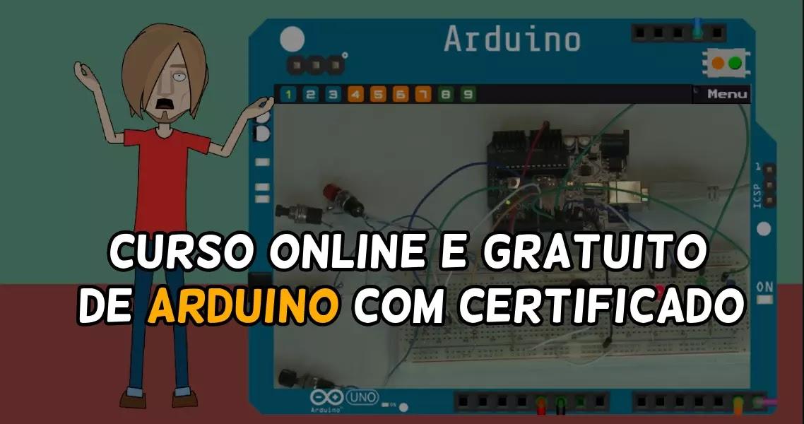 Curso online e gratuito de Arduino com certificado.
