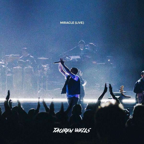 Tauren Wells – Miracle (Live) (Single) 2021 (Exclusivo WC)