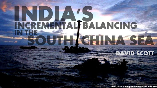 OPINION | India's Incremental Balancing in the South China Sea by David Scott