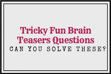 Tricky Fun Brain Teasers Questions and Answers