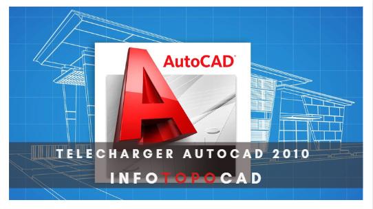 Telecharger, AutoCAD 2010, gratuit, CAO, 2D ou 3D.  logiciel, autocad 2010, autodesk, gratuit,version gratuite, installer autocad,Windows, 32bits.