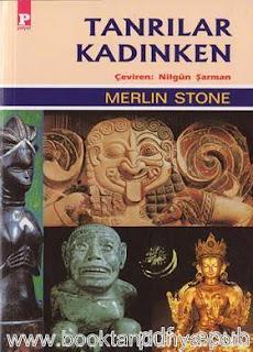 Merlin Stone - Tanrılar Kadınken
