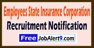 ESIC Employees State Insurance Corporation Recruitment Notification 2017 Last Date 21-07-2017
