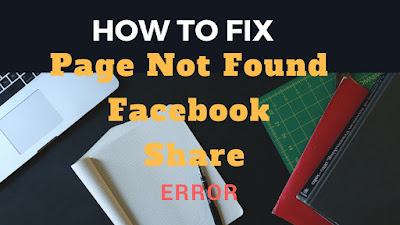 how you can fix [Page Not Found] error when sharing blog post on Facebook