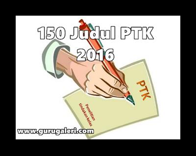 150 Judul PTK tahun 2016