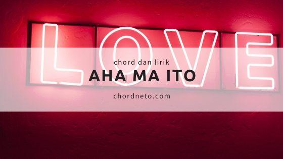 Chord Aha Ma Ito - Marsada Star