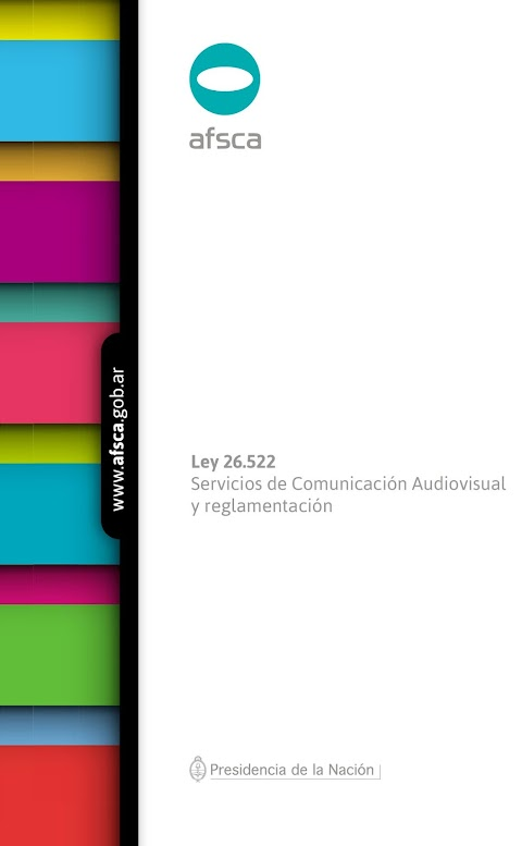 Ley 26.522 de Servicios de Comunicación Audiovisual, Decretos y Reglamentación - AFSCA