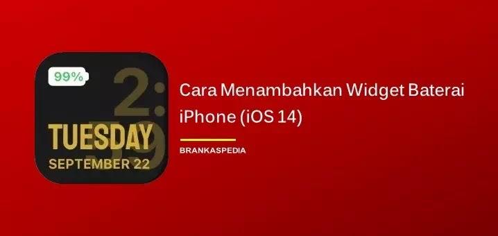 Cara Menambahkan Widget Baterai di iPhone (iOS 14)