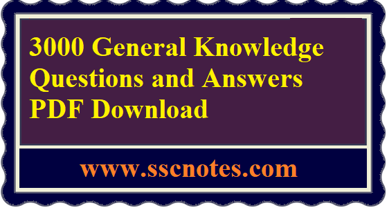 3000 General Knowledge Questions and Answers PDF Download