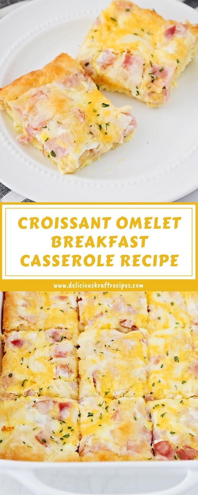 CROISSANT OMELET BREAKFAST CASSEROLE RECIPE