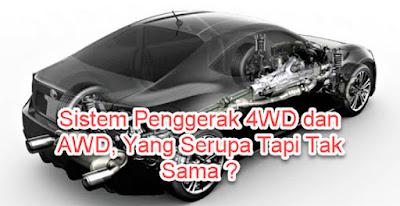 Sistem Penggerak 4WD dan AWD, Yang Serupa Tapi Tak Sama ?