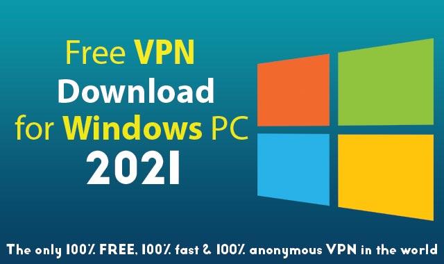 Best Worldwide Free VPN Download for Windows PC 2021