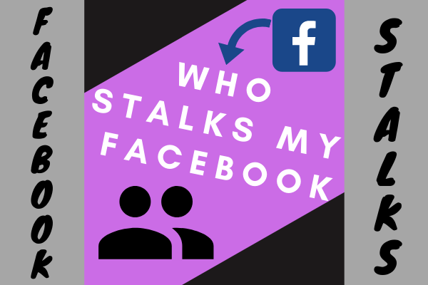 Who Stalks My Facebook