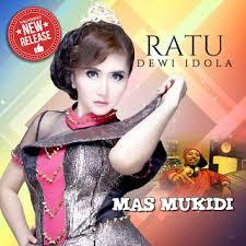 Download Lagu Mas Mukidi - Ratu Dewi Idola mp3 Terbaru