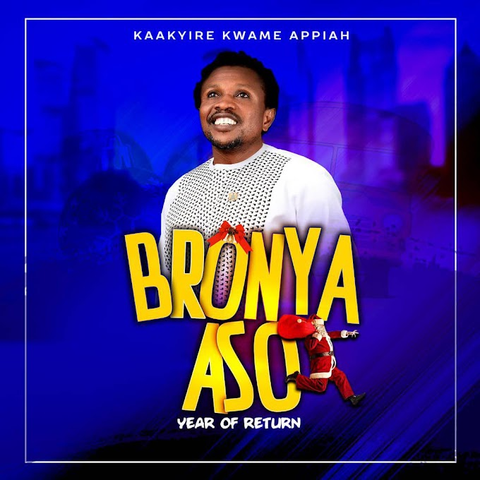 Kaakyire Kwame Appiah - Bronya Aso (Year Of Return) (Prod by Barak)