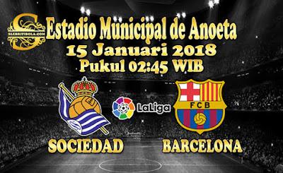 JUDI BOLA DAN CASINO ONLINE - PREDIKSI PERTANDINGAN LALIGA SPANYOL REAL SOCIEDAD VS BARCELONA 15 JANUARI 2018