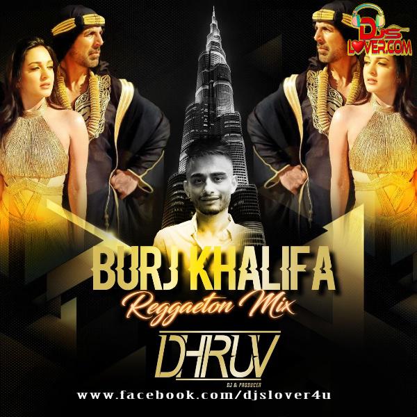 Burj Khalifa Reggaeton Mix DJ Dhruv
